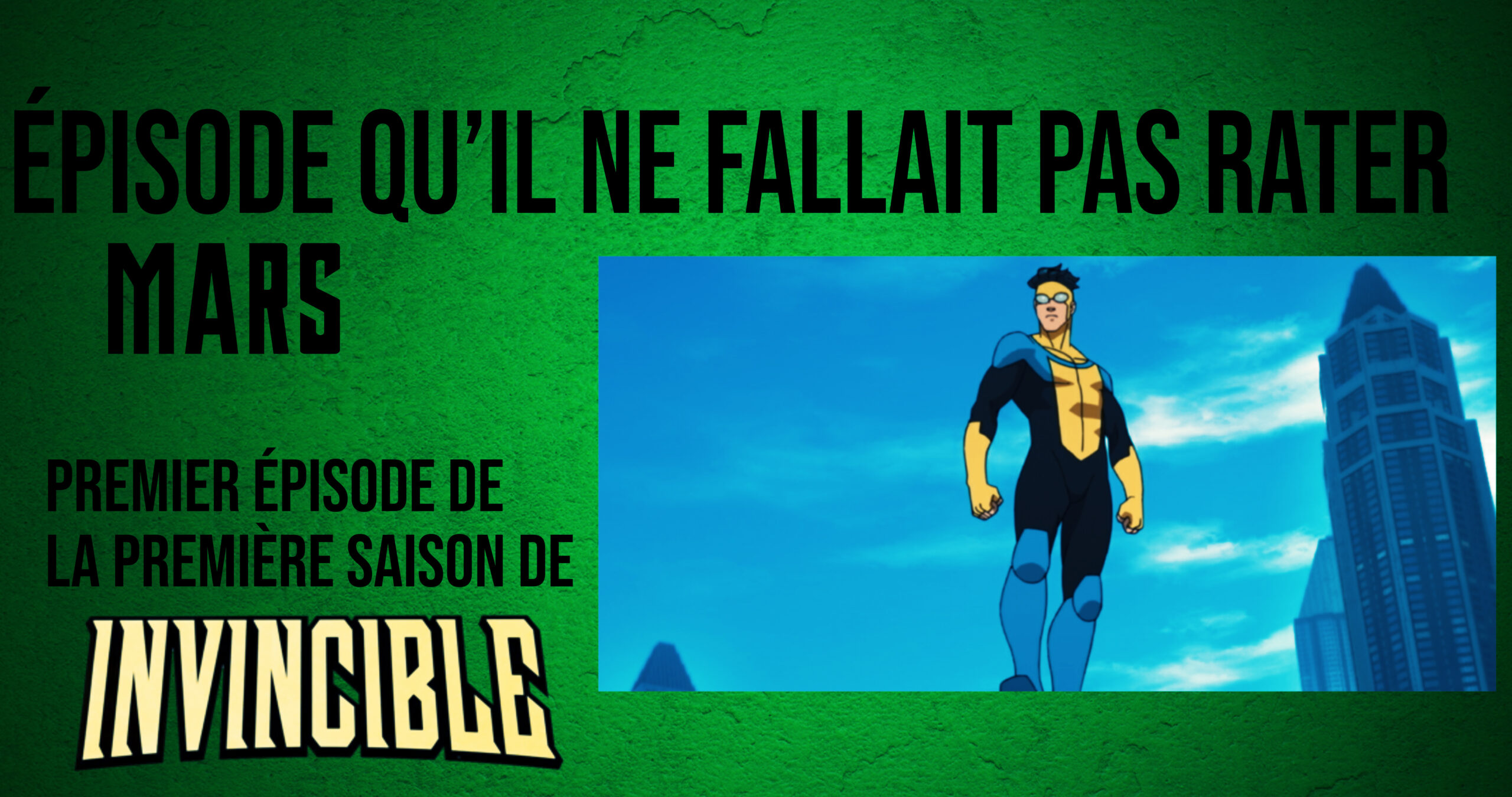 Le premier épisode de « Invincible » : l'épisode qu'il ne fallait pas rater en mars 2021