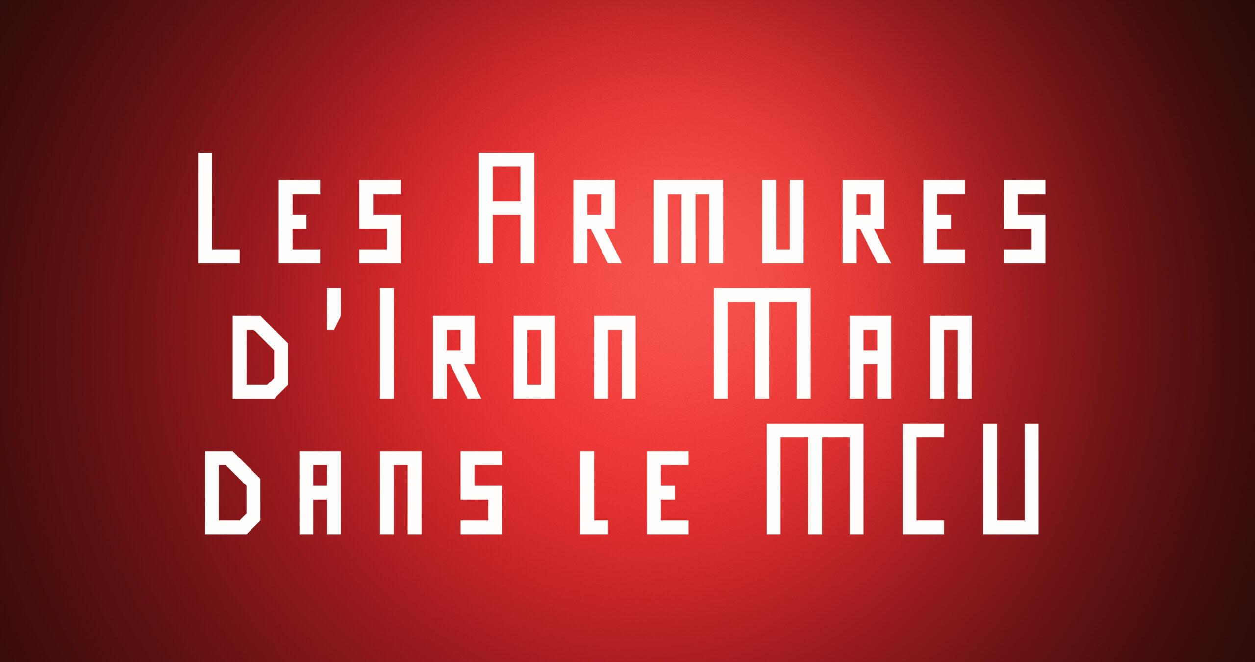 Les Armures d'Iron Man dans le MCU