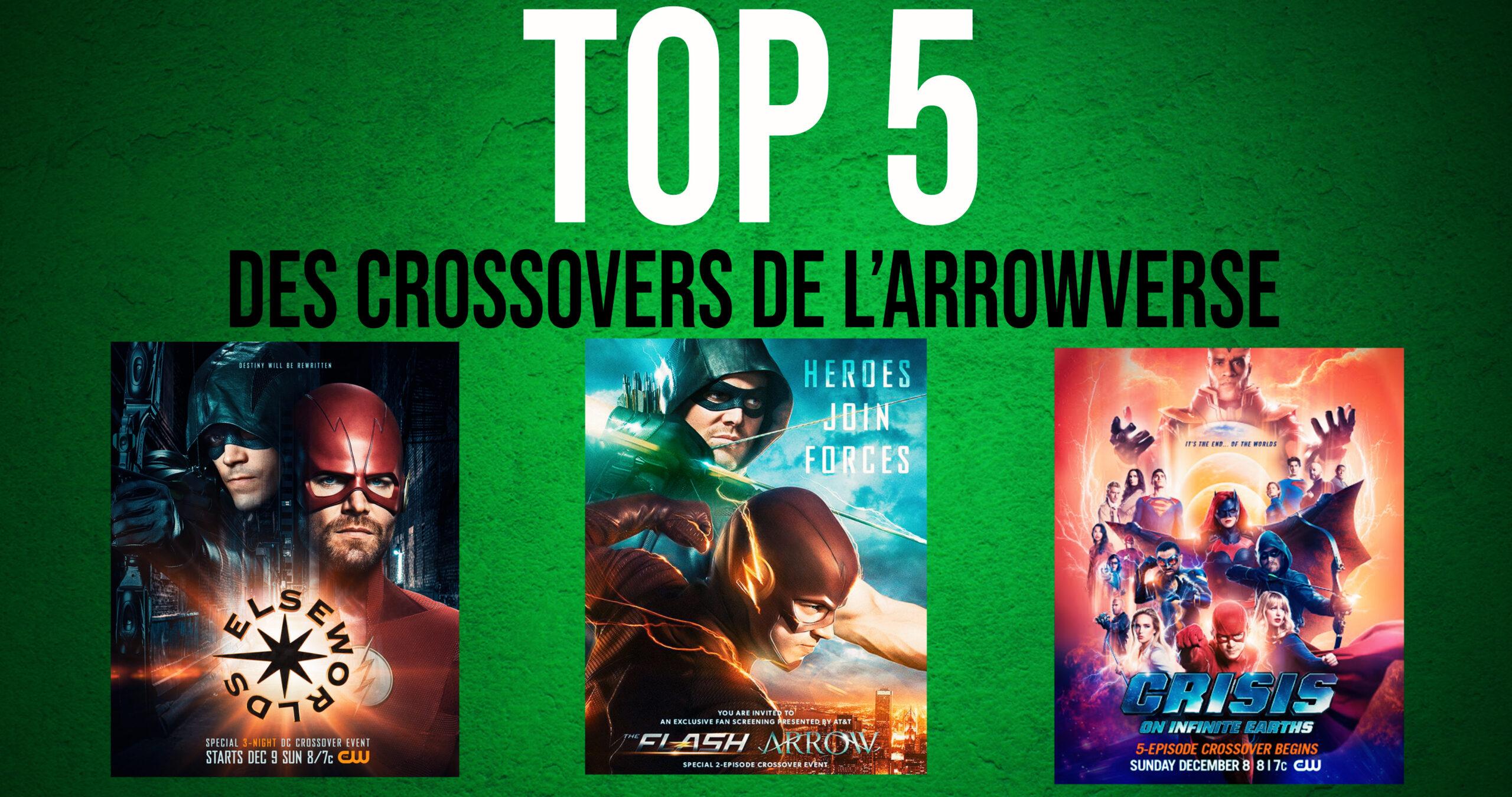 Le TOP 5 des crossovers de l'Arrowverse
