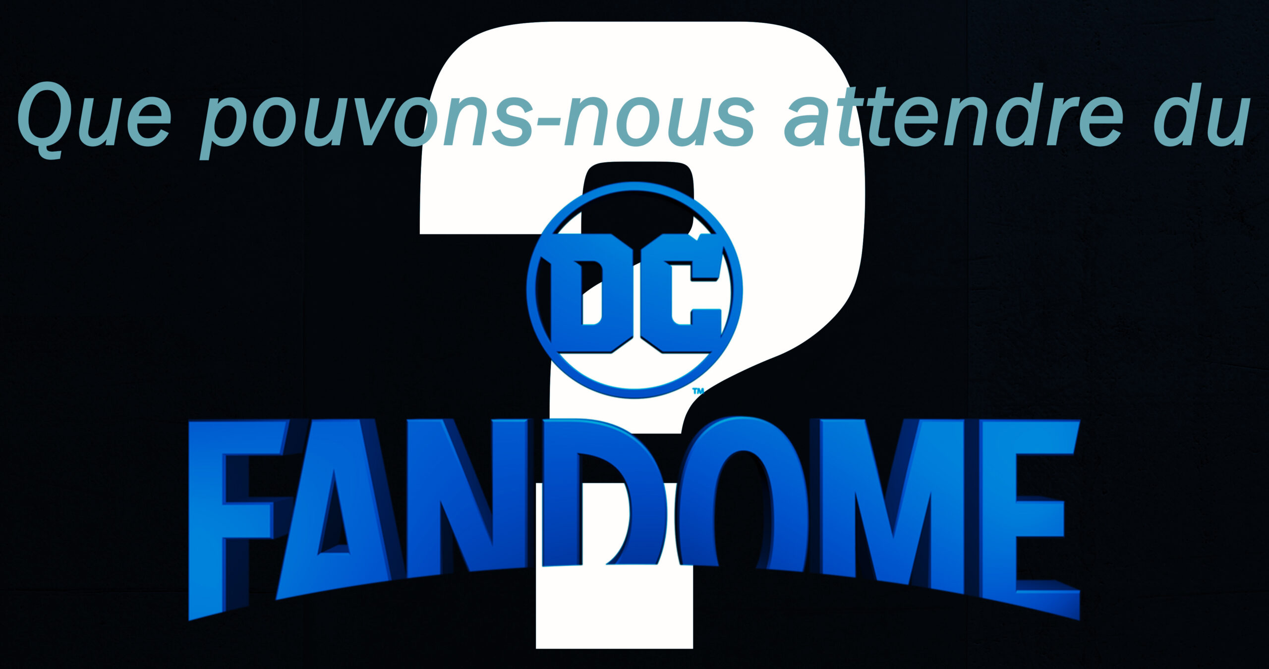 Que peut-on attendre du DC FanDome ?